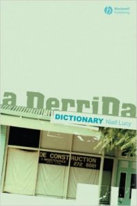 Nial Lucy, A Derrida Dictionary