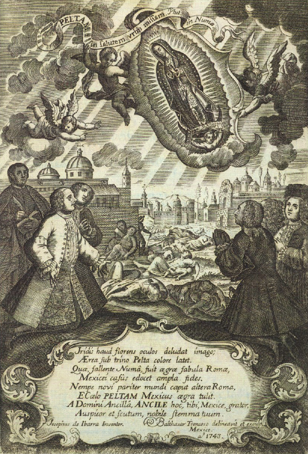 "The Virgin of Guadalupe watches over the dead during the epidemic, which contemporaries referred to as ""Matlazahuatl."" Fontispiece from Cayetano Cabrera y Quintero's Escudo de Armas de México, 1746."