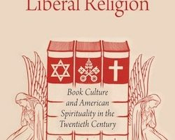 The Rise of Liberal Religion, by Matthew Hedstrom (2013)