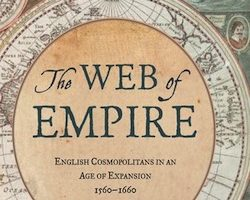 The Web of Empire, By Alison Games (2008)
