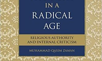 Modern Islamic Thought in a Radical Age, by Muhammad Qasim Zaman (2012)