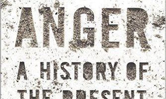 Age of Anger: A History of the Present, by Pankaj Mishra (2017)