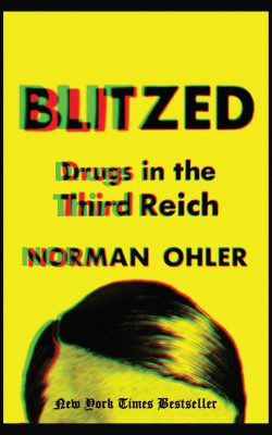 Book cover of Blitzed: Drugs in the Third Reich by Norman Ohler