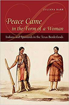 Peace Came in the Form of a Woman by Juliana Barr (2007