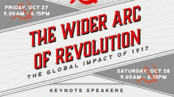 Poster of the keynote speakers for The Wider Arc of Revolution: The Global Impact of 1917