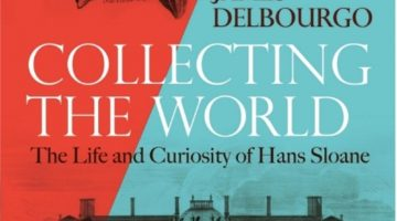 Book cover of Collecting the World: The Life and Curiosity of Hans Sloane by James Delbourgo