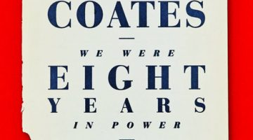 We Were Eight Years in Power by Ta-Nehisi Coates (2017)