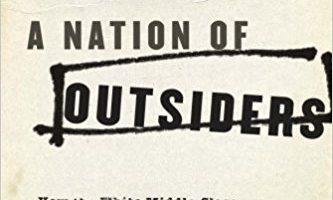 A Nation of Outsiders: How the White Middle Class Fell in Love with Rebellion in Postwar America by Grace Elizabeth Hale (2011)