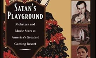 Satan's Playground: Mobsters and Movie Stars at America's Greatest Gaming Resort, By Paul J. Vanderwood (2009)