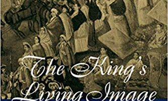 The King's Living Image: The Culture and Politics of Viceregal Power in Colonial Mexico by Alejandro Cañeque (2004)