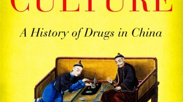 Narcotic Culture: A History of Drugs in China, by Frank Dikötter, Lars Peter Laamann, and Zhou Xun (2004)