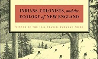 Changes in the Land: Indians, Colonists, and the Ecology of New England, by William Cronon (1983)