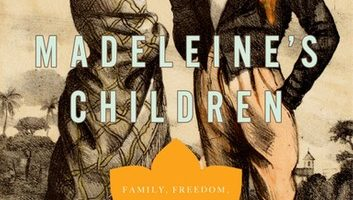 Madeleine's Children: Family, Freedom, Secrets and Lies in France's Indian Ocean Colonies,  by Sue Peabody (2017)