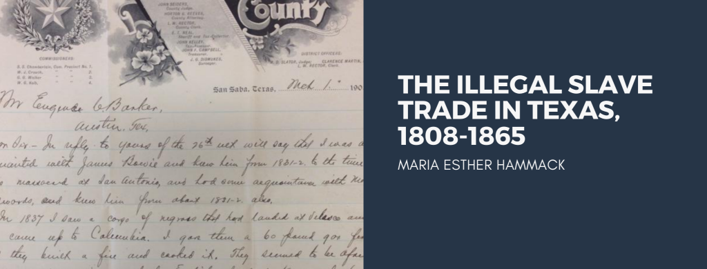 Banner image for the post entitled The Illegal Slave Trade in Texas, 1808-1865