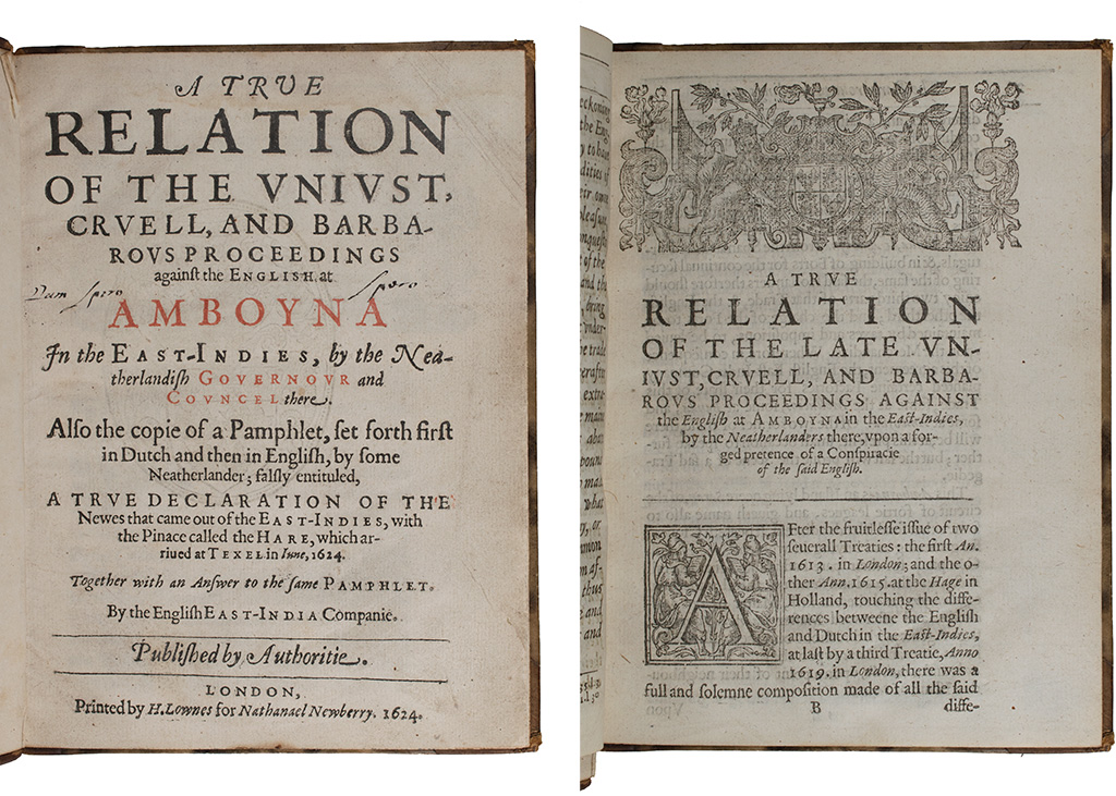A true relation of the vnivst, crvell, and barbarovs proceedings against the English at Amboyna in the East-Indies (London: Nathanael Newberry, 1624). Harry Ransom Center Book Collection, DS 646.6 E2 1624b.
