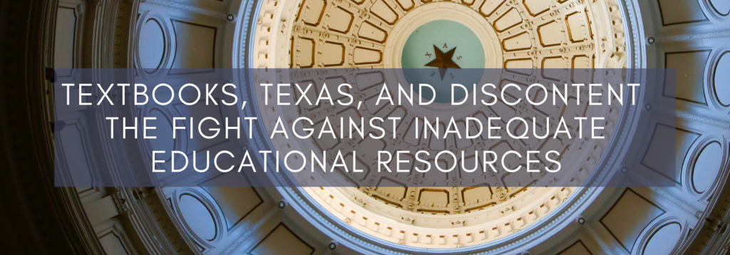 Banner image for the post entitled Textbooks, Texas, and Discontent: The Fight Against Inadequate Educational Resources