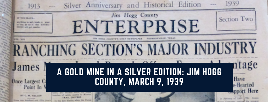 "Banner image for ""A Gold Mine in a Silver Edition: Jim Hogg County, March 9, 1939"" article"