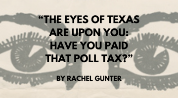 The Eyes of Texas Are Upon You: Have You Paid that Poll Tax? Header Image