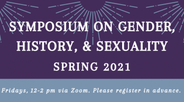 """Banner image of """"Symposium on Gender, History, & Sexuality Spring 2021"""""""