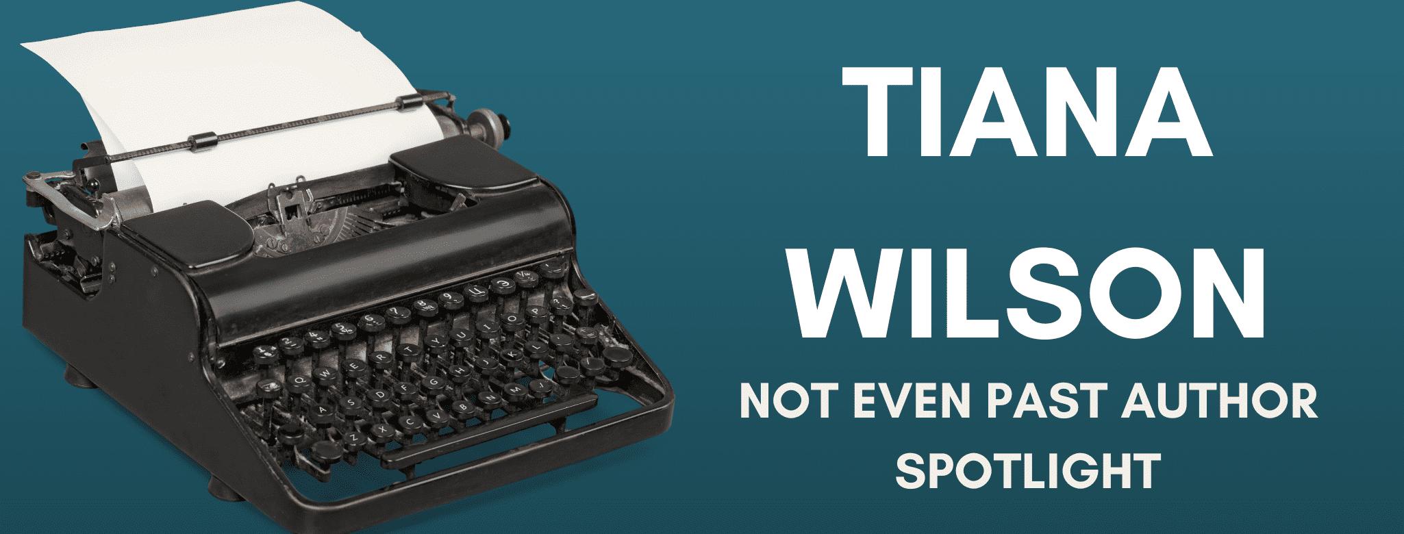 Nep Author Spotlight Tiana Wilson