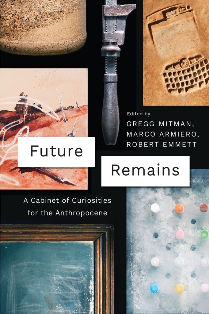 Cover of Future Remains: A Cabinet of Curiosities for the Anthropocene