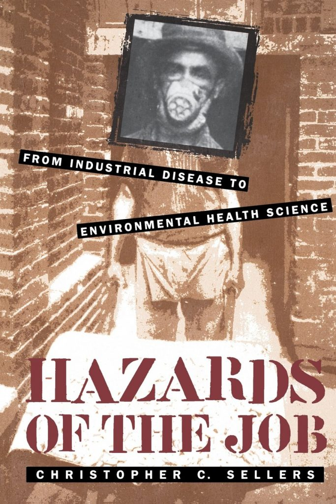 Cover of Hazards of the Job: From Industrial Disease to Environmental Health Science