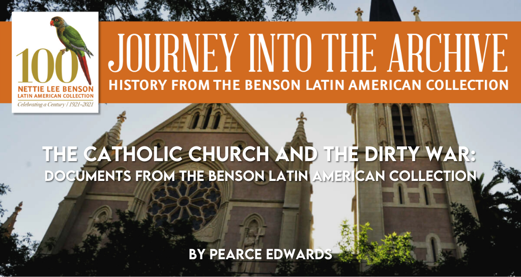 The Catholic Church and the Dirty War: Documents from the Benson Latin American Collection