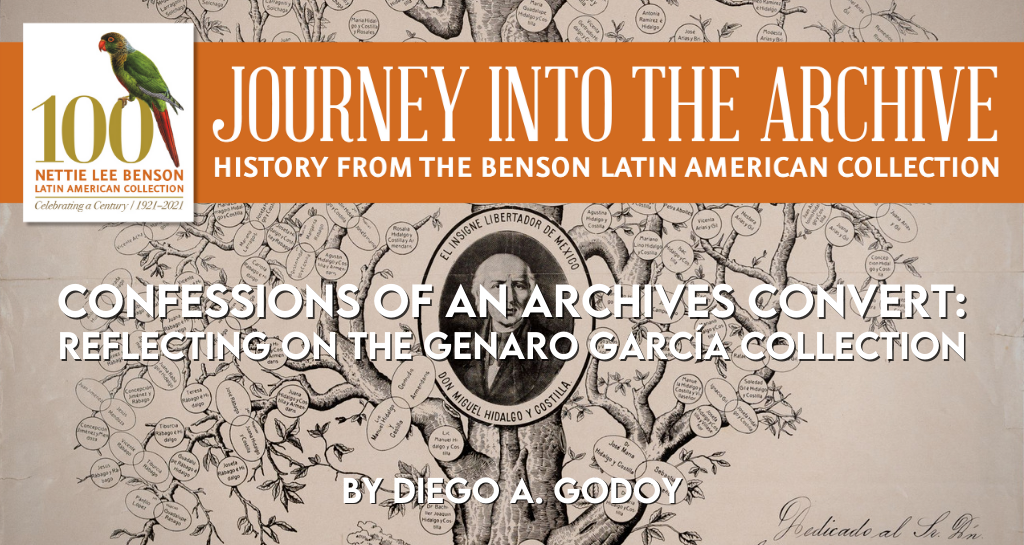 Confessions of an Archives Convert: Reflecting on the Genaro García Collection
