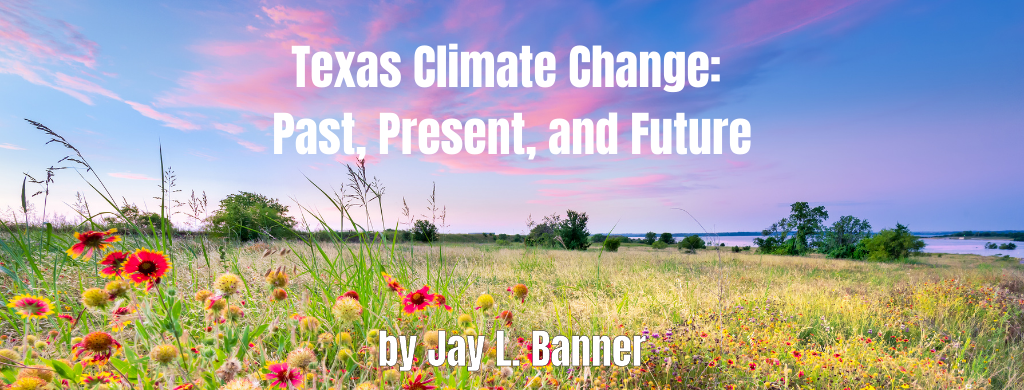 Texas Climate Change: Past, Present, and Future