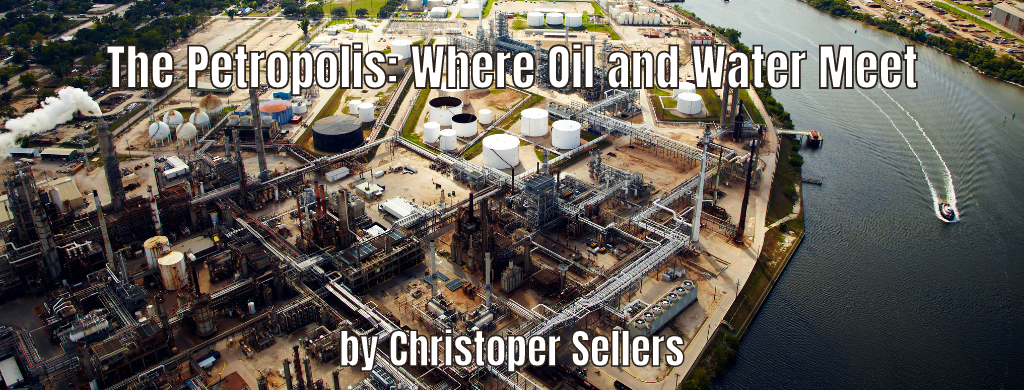 The Petropolis: Where Oil and Water Meet