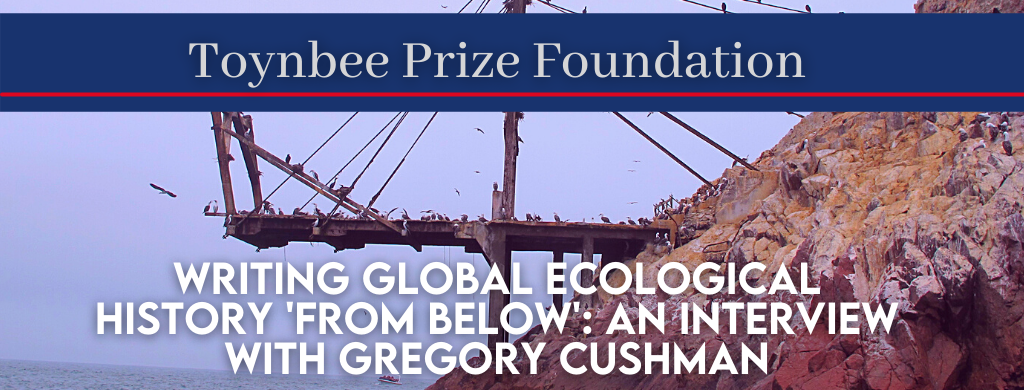 """Banner image for """"Writing Global Ecological History 'From Below': An Interview with Gregory Cushman post"""