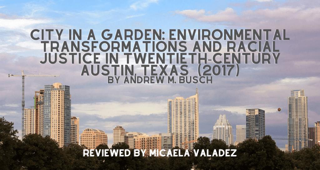 City in a Garden: Environmental Transformations and Racial Justice in Twentieth Century Austin, Texas