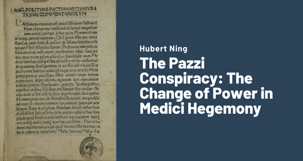 The Pazzi Conspiracy: The Change of Power in Medici Hegemony
