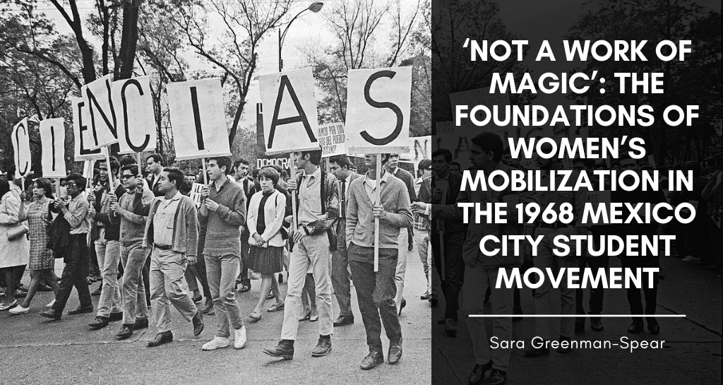 'Not a Work of Magic': The Foundations of Women's Mobilization in the 1968 Mexico City Student Movement