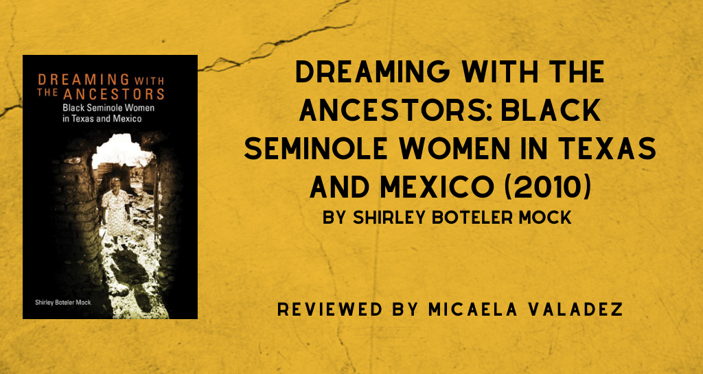 Dreaming with the Ancestors: Black Seminole Women In Texas and Mexico
