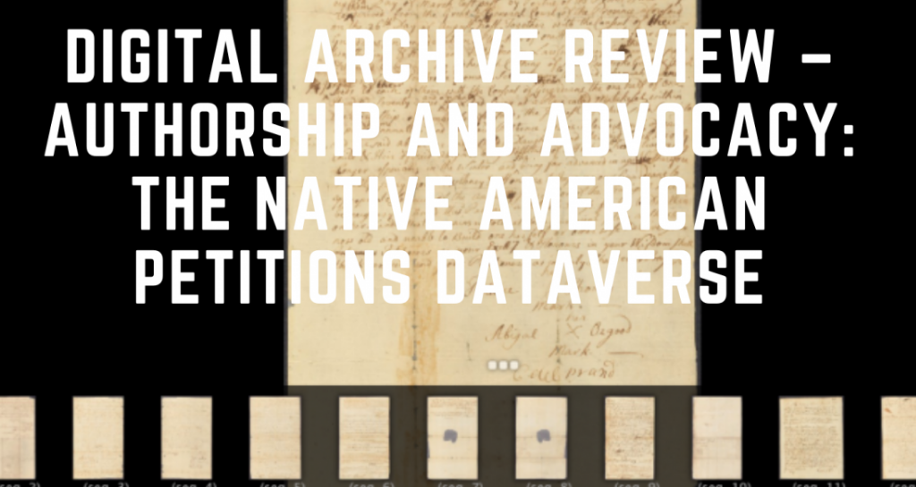 Digital Archive Review-Authorship and Advocacy: The Native American Petitions Dataverse