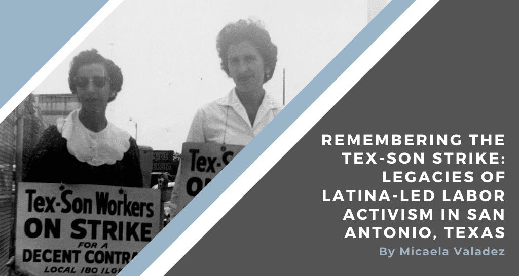 Remembering the Tex-Son Strike: Legacies of Latina-Led Labor Activism in San Antonio, Texas