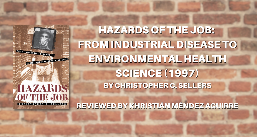 Review of Hazards of the Job: From Industrial Disease to Environmental Health Science (1997)