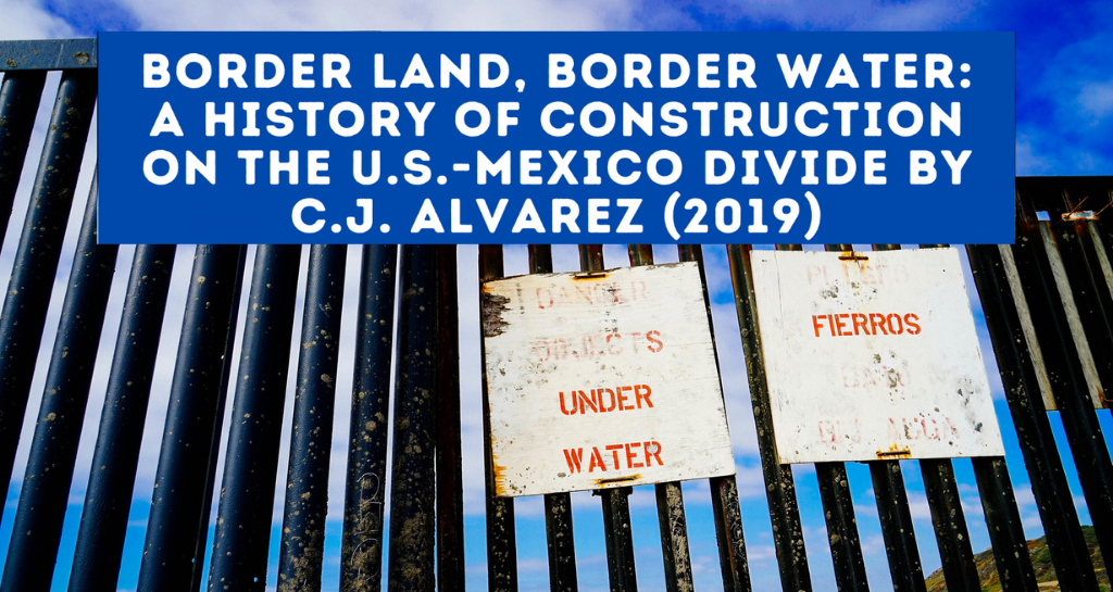 Border Land, Border Water: A History of Construction on the U.S. Mexico Divide
