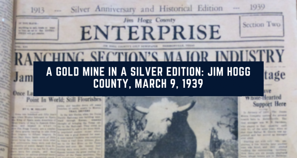A Gold Mine in a Silver Edition: Jim Hogg County, March 9, 1939