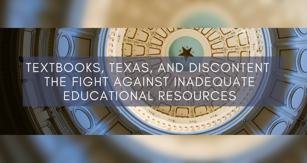 Textbooks, Texas, and Discontent: The Fight Against Inadequate Educational Resources