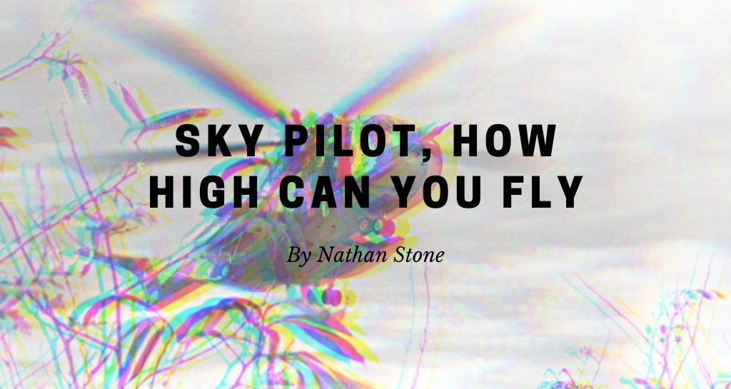 Sky Pilot, How High Can You Fly