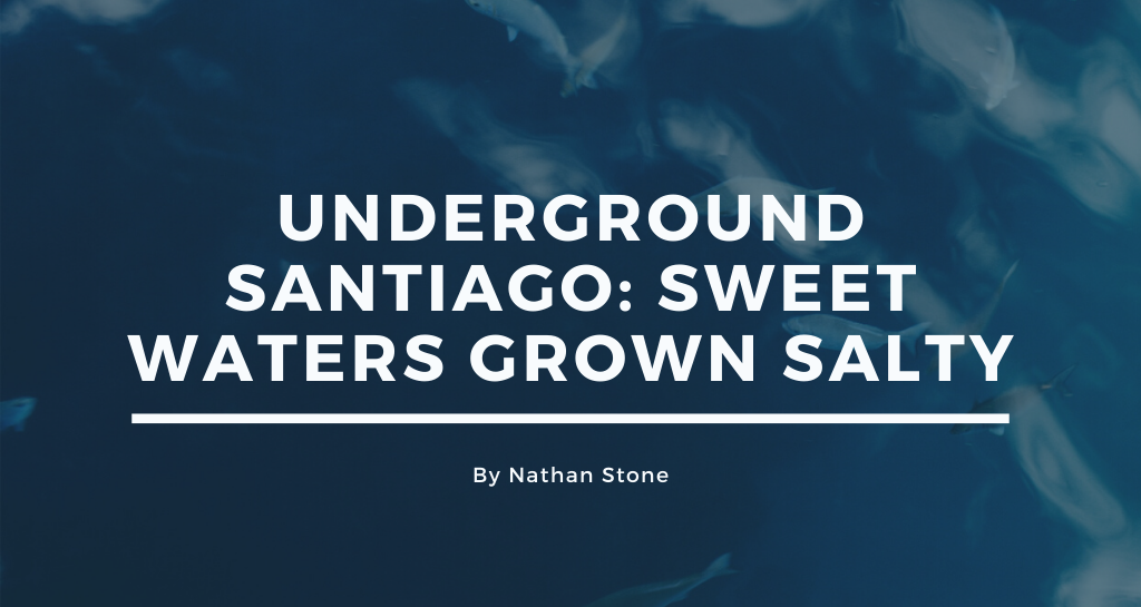 Underground Santiago: Sweet Waters Grown Salty