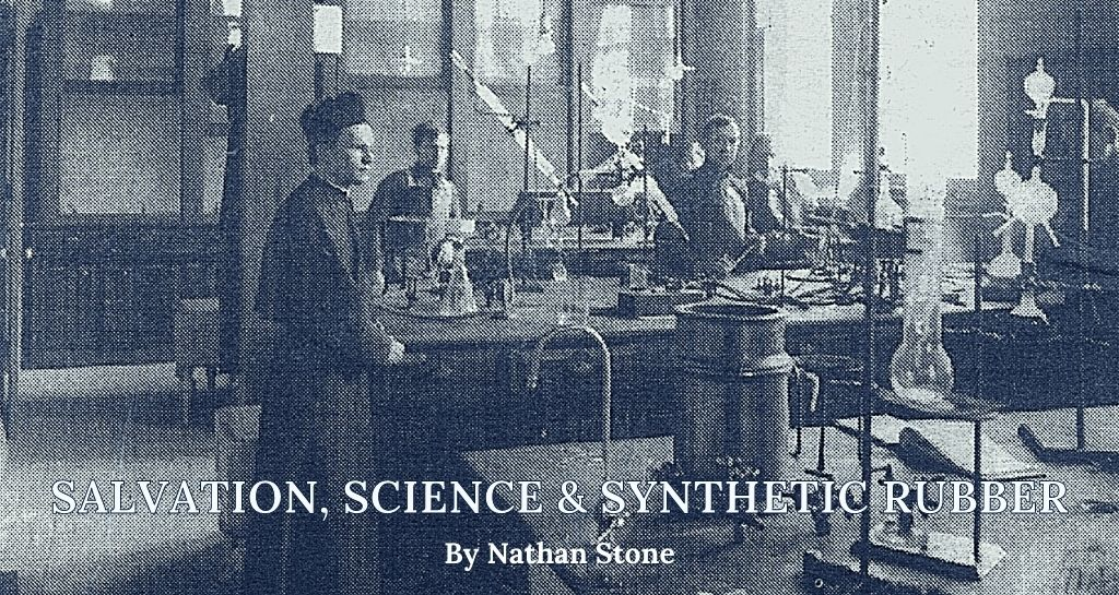 Salvation, Science and Synthetic Rubber
