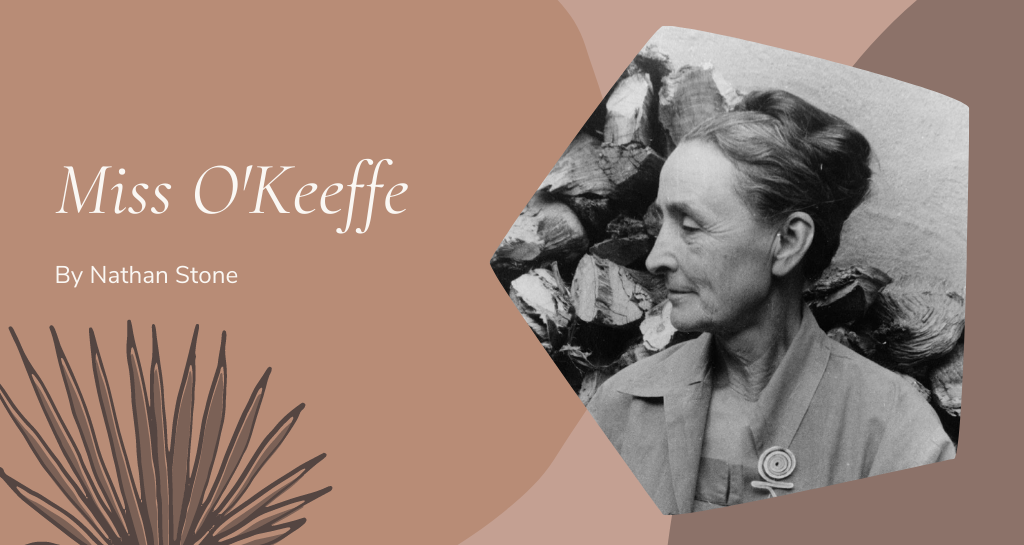 Miss O'Keeffe by Nathan Stone