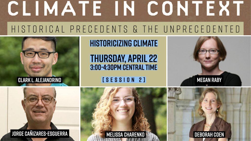 Session II: Historicizing Climate Clark L. Alejandrino Megan Raby Jorge Canizares-Esguerra Melissa Charenko Deborah Coen
