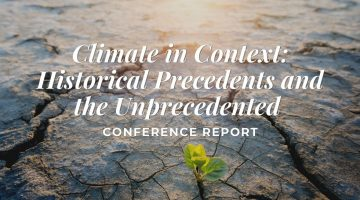Climate in Context Historical Precedents and the Unprecedented Conference Report