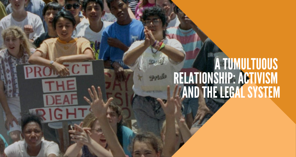 A Tumultuous  Relationship: Activism  and the Legal System