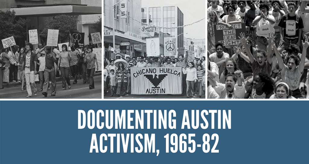 Documenting Austin Activism, 1965-82