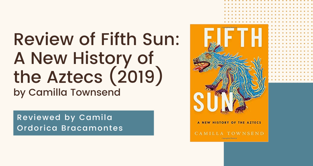 Review of Fifth Sun: A New History of the Aztecs by Camilla Townsend (2019)